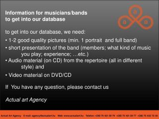 Information for musicians/bands  to get into our database to get into our database, we need: