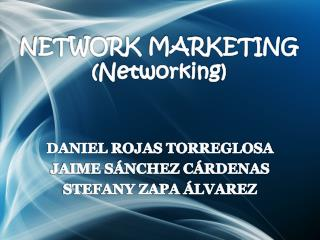 NETWORK MARKETING ( Networking )