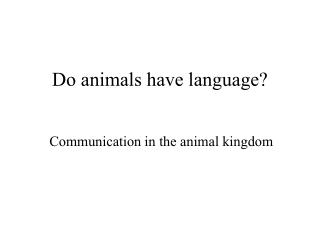 Do animals have language?