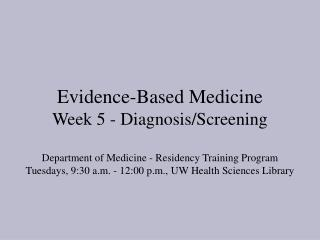Evidence-Based Medicine Week 5 - Diagnosis
