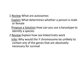 1 Review What are autosomes Explain What determines whether a person is male or female