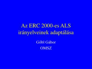 Az ERC 2000-es ALS irányelveinek adaptálása