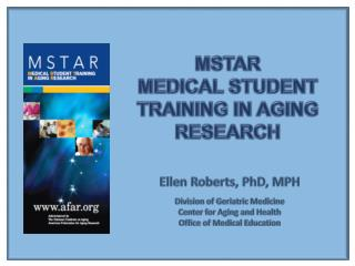 MSTAR MEDICAL STUDENT TRAINING IN AGING RESEARCH