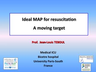 Prof.  Jean-Louis TEBOUL Medical ICU Bicetre hospital University Paris-South France
