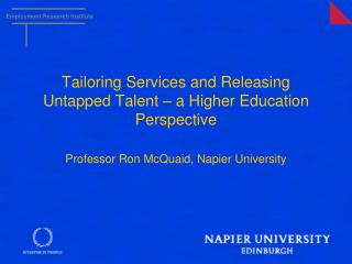 Tailoring Services and Releasing Untapped Talent – a Higher Education Perspective