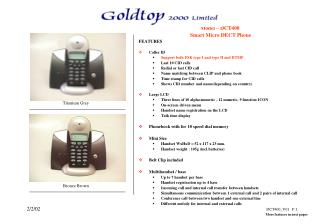 Model – DCT400  Smart Micro DECT Phone  FEATURES Caller ID