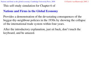 This self-study simulation for Chapter 6 of  Nations and Firms in the Global Economy