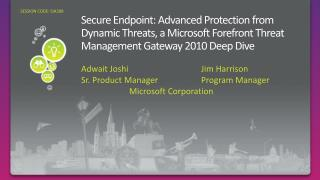 Secure Endpoint: Advanced Protection from Dynamic Threats, a Microsoft Forefront Threat Management Gateway 2010 Deep Div