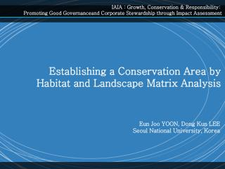 Establishing a Conservation Area by Habitat and Landscape Matrix Analysis