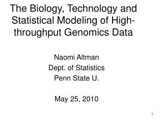 The Biology, Technology and Statistical Modeling of High-throughput Genomics Data