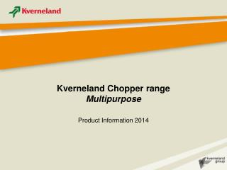 Kverneland Chopper range Multipurpose