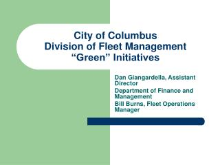"City of Columbus Division of Fleet Management ""Green"" Initiatives"