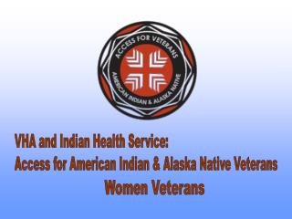VHA and Indian Health Service: Access for American Indian & Alaska Native Veterans