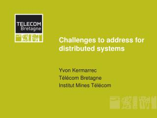 Challenges to address for distributed systems