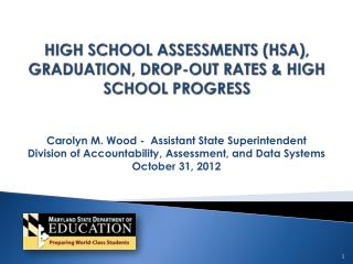 High school Assessments (HSA), Graduation, drop-out Rates & High School Progress
