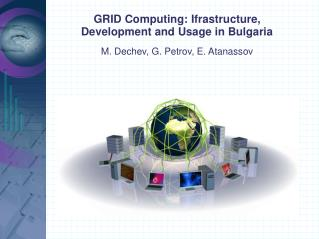 GRID Computing: Ifrastructure, Development and Usage in Bulgaria