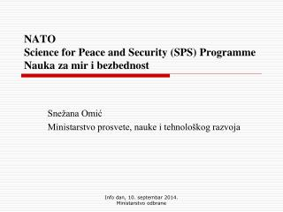 NATO Science for Peace and Security (SPS) Progra m me Nauka za mir i  bezbednost