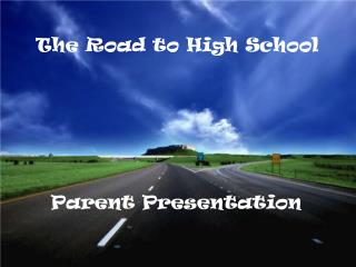 The Road to High School