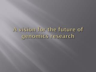 A vision for the future of genomics research