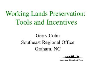 Working Lands Preservation:   Tools and Incentives