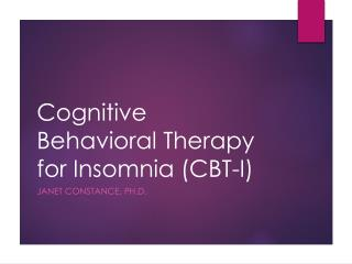 Cognitive Behavioral Therapy  for Insomnia (CBT-I)