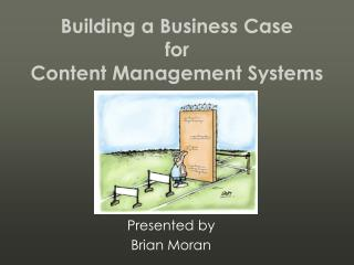 Building a Business Case for  Content Management Systems