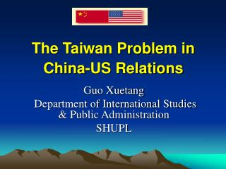 The Taiwan Problem in China-US Relations