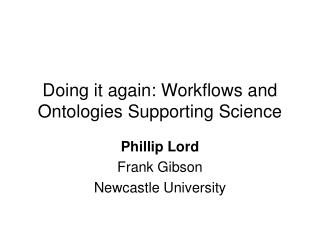 Doing it again: Workflows and Ontologies Supporting Science