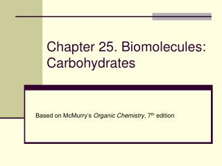 Chapter 25. Biomolecules: Carbohydrates