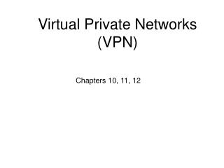Virtual Private Networks (VPN)