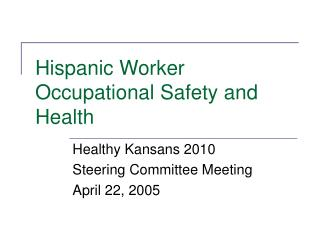 Hispanic Worker Occupational Safety and Health