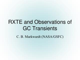 RXTE and Observations of GC Transients