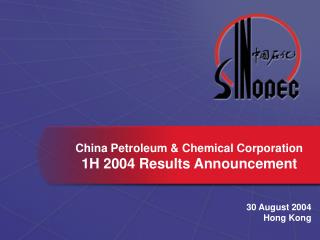 China Petroleum & Chemical Corporation 1H 200 4  Results Announcement