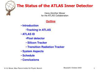 The Status of the ATLAS Inner Detector Hans-Günther Moser for the ATLAS Collaboration