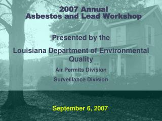 2007 Annual  Asbestos and Lead Workshop