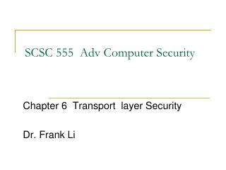 SCSC 555  Adv Computer Security