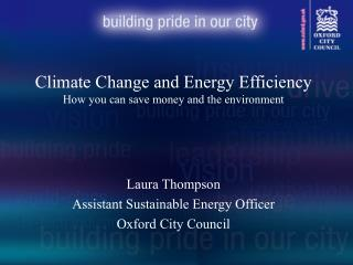 Climate Change and Energy Efficiency How you can save money and the environment