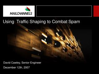 Using  Traffic Shaping to Combat Spam