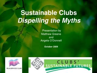 Presentation by  Matthew Greene  and  Angela O'Donnell  October 2009