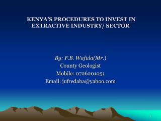 KENYA'S PROCEDURES TO INVEST IN EXTRACTIVE INDUSTRY/ SECTOR
