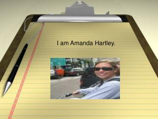 I am Amanda Hartley.