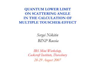 QUANTUM LOWER LIMIT  ON SCATTERING ANGLE  IN THE CALCULATION OF  MULTIPLE TOUSCHEK-EFFECT