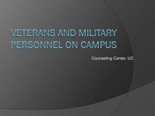 VETERANS AND Military Personnel on Campus