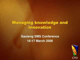 Managing knowledge and innovation