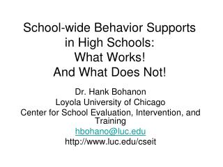 School-wide Behavior Supports in High Schools: What Works! And What Does Not!