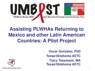 Assisting PLWHAs Returning to Mexico and other Latin American Countries: A Pilot Project
