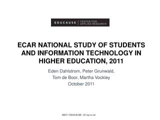 ECAR National study of students and information technology in higher education, 2011