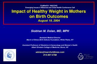 Siobhan M. Dolan, MD, MPH Assistant Medical Director