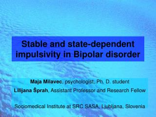 Stable and state-dependent impulsivity  in Bipolar disorder