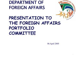 DEPARTMENT OF FOREIGN AFFAIRS PRESENTATION TO THE FOREIGN AFFAIRS PORTFOLIO COMMITTEE